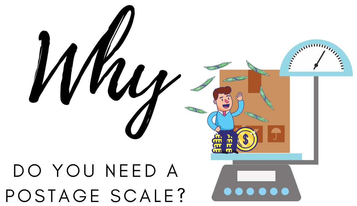 Why Do You Need A Postage Scale?